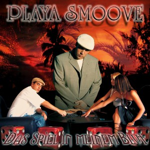 Playa Smoove - Das Spiel in meinem Blut