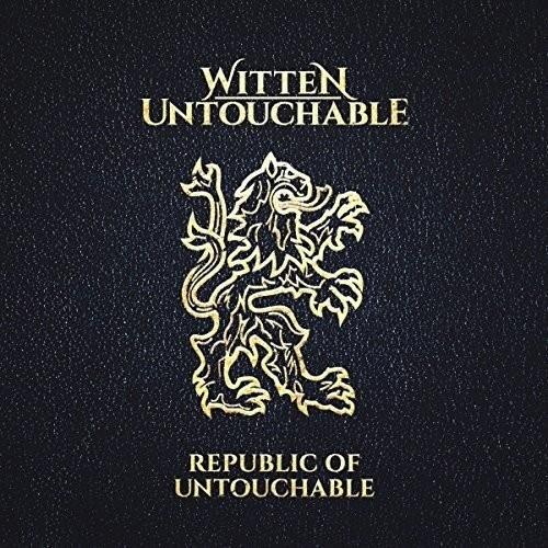 Witten Untouchable - Republic Of Untouchable