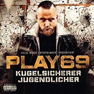 Play69 - Kugelsicherer Jugendlicher (CD + Bonus EP)