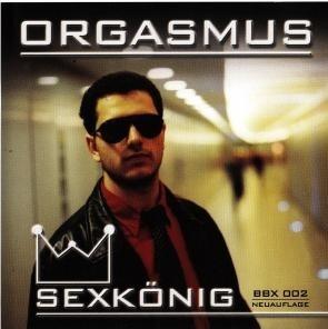 Orgasmus - Sexkönig CD
