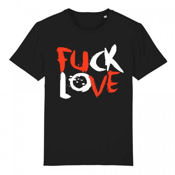 T-Shirt - Fuck Love