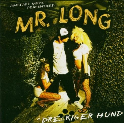 Mr. Long - Dreckiger Hund