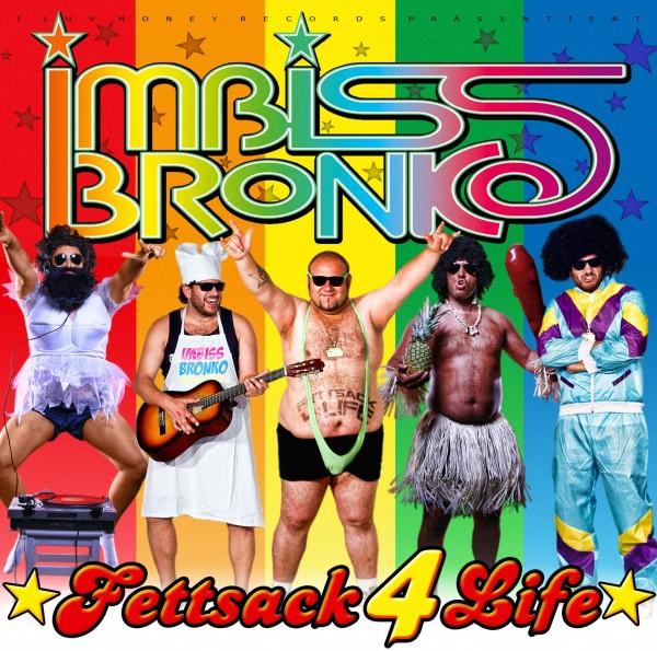 Imbiss Bronko - Fettsack 4 Life