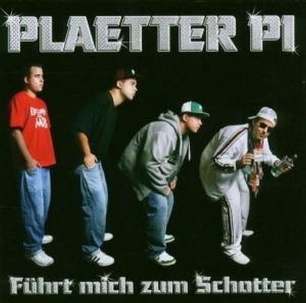 Plaetter Pi - Führt mich zum Schotter