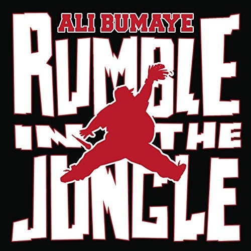 Ali Bumaye - Rumble in the Jungle