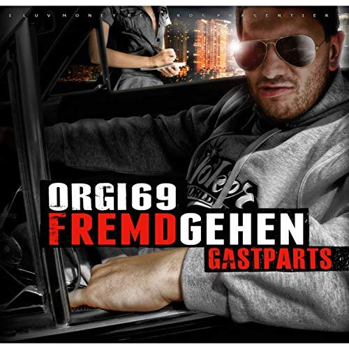 King Orgasmus One - Fremdgehen (Gastparts)