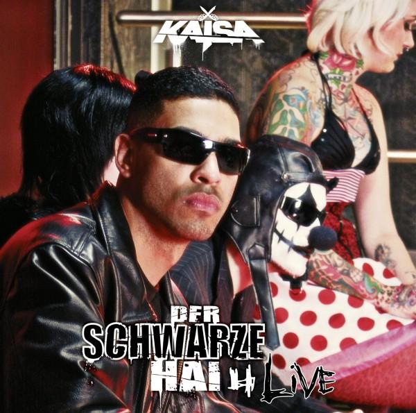 Kaisa - Der Schwarze Hai 4 LIVE