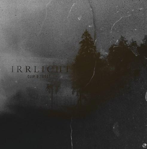 Clip & Tarot - Irrlicht EP