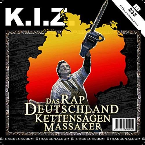 K.I.Z - Das Rap Deutschland Kettensägen Massaker