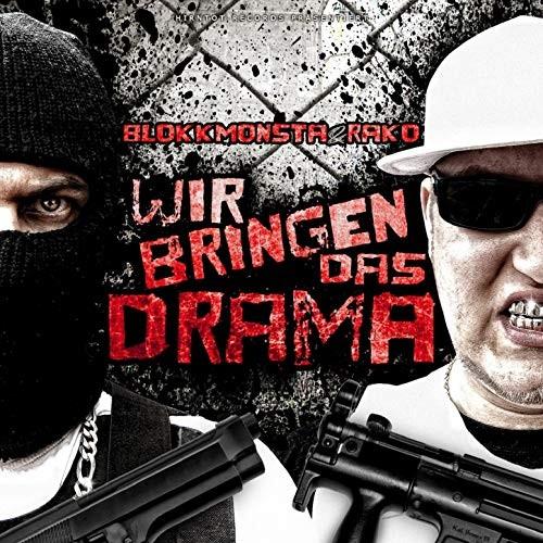 Blokkmonsta & Rako - Wir bringen das Drama