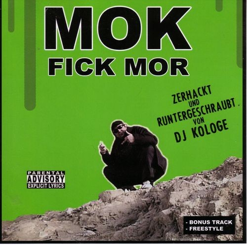 MOK - Fick MOR (Zerhackt und Runtergeschraubt)