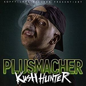 Plusmacher - Kush Hunter