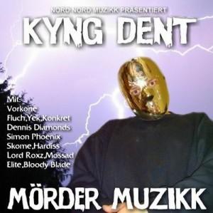 Kyng Dent - Mörder Muzikk